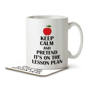 Keep Calm and Pretend It's On the Lesson Plan – Mug and Coaster