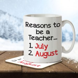Reasons to be a Teacher: July and August – Mug and Coaster