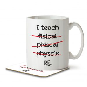 I Teach PE funny misspelled – Mug and Coaster