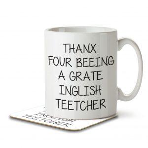 Thanx Four Beeing a Grate Inglish Teetcher – Mug and Coaster
