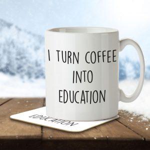 I Turn Coffee Into Education – Mug and Coaster