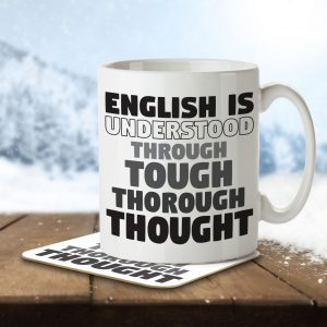 English is Understood Through Tough Thorough Thought – Mug and Coaster