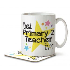 Best Primary 2 Teacher Ever – Mug and Coaster
