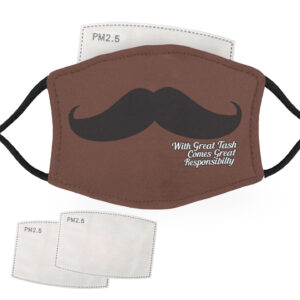 With Great Tash, Comes Great Responsibility Moustache – Dark Skin – Adult Face Masks – 2 Filters Included