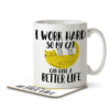 I Work Hard So My Cat Can Have a Better Life - Mug and Coaster - MNC ANI 039 WHITE