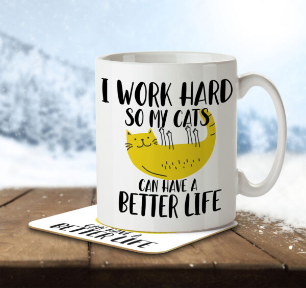 I Work Hard So My Cats Can Have a Better Life - Mug and Coaster - MNC ANI 040 ENV