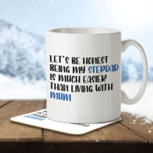 Being My Stepdad is Easier than Living with Mum – Mug and Coaster