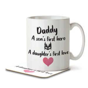 Daddy, A Son's Hero, A Daughter's First Love – Mug and Coaster