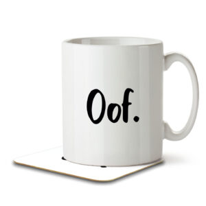 Oof. – Gen Z Teenagers and Students – Mug and Coaster