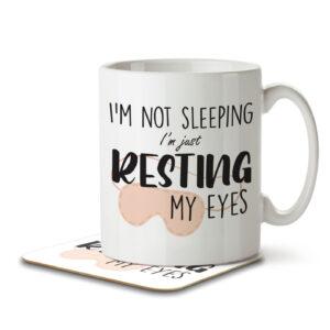 I'm Not Sleeping I'm Just Resting My Eyes – Mug and Coaster