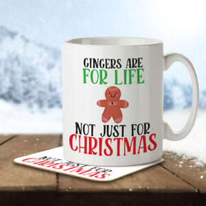 Gingers are for Life Not Just for Christmas – Gingerbread – Mug and Coaster