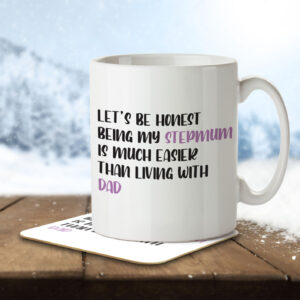 Being My Stepmum is Easier than Living with Dad – Mug and Coaster