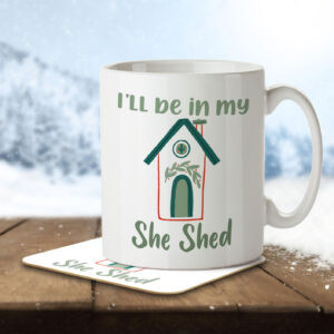 I'll Be In My She Shed – Mug and Coaster