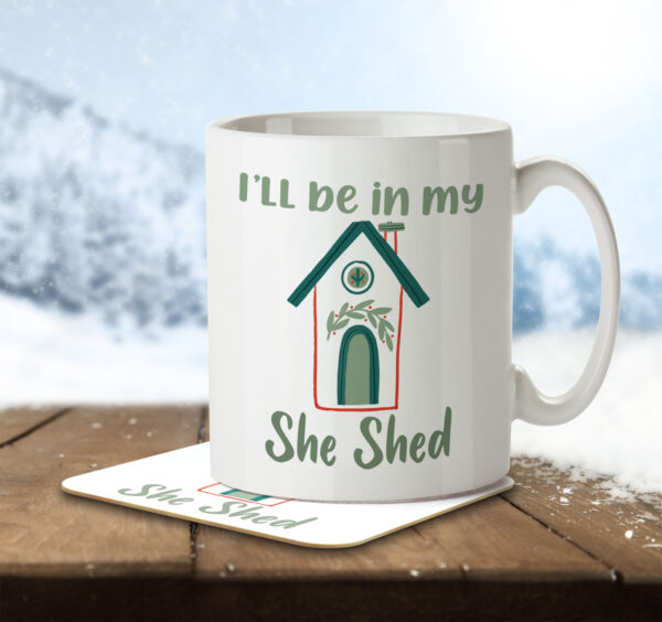 I'll Be In My She Shed - Mug and Coaster - MNC MUM 100 ENV