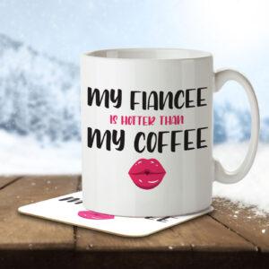 My Fiancee is Hotter than my Coffee – Mug and Coaster