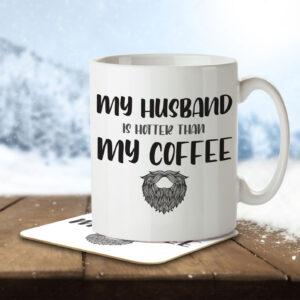 My Husband is Hotter than my Coffee – Mug and Coaster