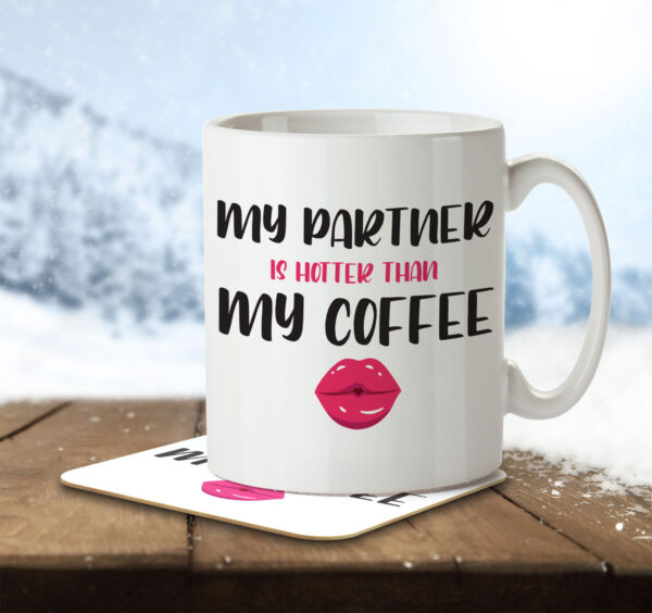My Partner is Hotter than my Coffee - Mug and Coaster - MNC VAL 023 ENV