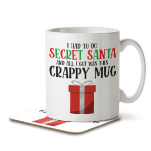I Did Secret Santa and All I Got Was This Crappy Mug – Mug and Coaster
