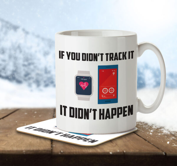 If You Didn't Track It, It Didn't Happen - Running, Fitness - Mug and Coaster - MNC FUN 106 ENV
