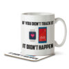 If You Didn't Track It, It Didn't Happen - Running, Fitness - Mug and Coaster - MNC FUN 106 WHITE
