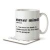 Never Mind Funny Definition - Rude, Sarcastic - Mug and Coaster - MNC FUN 111 WHITE