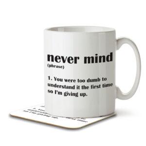 Never Mind Funny Definition – Rude, Sarcastic – Mug and Coaster