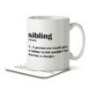 Sibling Funny Definition - Mug and Coaster - MNC FUN 114 WHITE