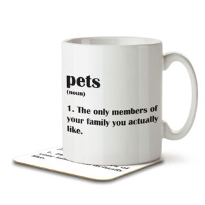 Pets Funny Definition – Family – Mug and Coaster