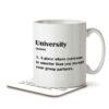 University Funny Definition - Mug and Coaster - MNC FUN 121 WHITE