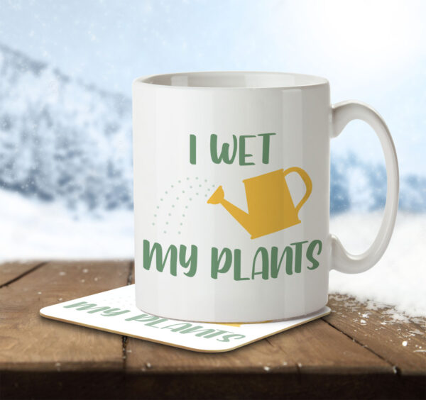 I Wet My Plants - Gardening Pun - Mug and Coaster - MNC HOB 045 ENV